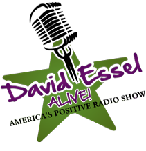 David Essel Alive | America's Positive Talk Radio Show