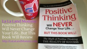 La-La-Land-Mommy_-Positive-Thinking-Will-Never-Change-Your-Life...But-This-Book-WIll-Review